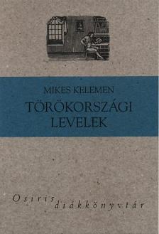 Mikes Kelemen - T�r�korsz�gi levelek