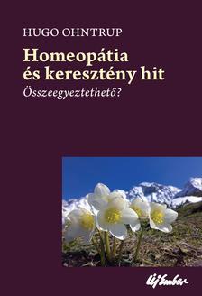 OHNTRUP, HUGO - Homeopátia és keresztény hit - Összeegyeztethető?