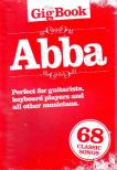 - THE GIG BOOK ABBA,  PERFECT FOR GUITARISTS,  KEYBOARD PLAYERS AND ALL OTHER MUSICIANS