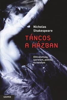 SHAKESPEARE, NICHOLAS - Táncos a házban