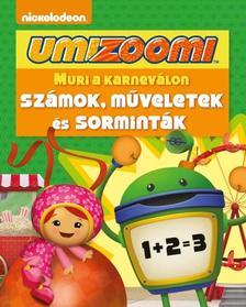 - UMIZOOMI: MURI A KARNEV�LON /SZ�MOK, M�VELETEK �S SORMINT�K
