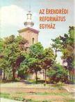 - Az �rendr�di Reform�tus Egyh�z [antikv�r]