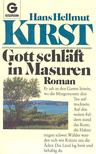KIRST, HANS HELLMUT - Gott schl�ft in Masuren [antikv�r]