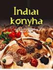 - Indiai konyhaEllenállhatatlan finomságok lépésről lépésre