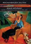 Rockenbauer Zoltán - Apacs művészet [eKönyv: epub, mobi]