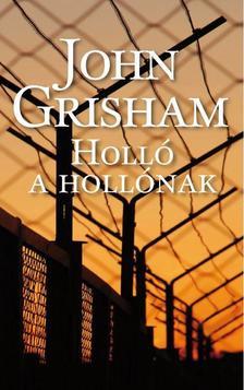 John Grisham - Holl� a holl�nak
