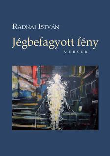 Radnai István - Jégbefagyott fény