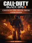 Games HSE - Call of Duty Black Ops III Unofficial Tips,  Cheats,  Tricks,  & Strategies [eKönyv: epub,  mobi]