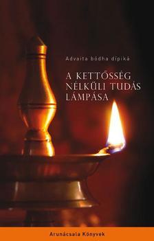 - A kettősség nélküli tudás lámpása - Advaita bódha dípiká