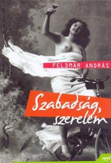 FELDM�R ANDR�S - Szabads�g, szerelem