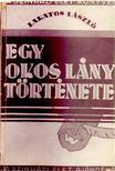 Lakatos L�szl� - Egy okos l�ny t�rt�nete [antikv�r]