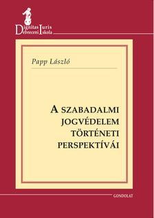 Papp L�szl� - A szabadalmi jogv�delem t�rt�neti perspekt�v�i