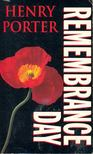 Porter, Henry - Remembrance Day [antikvár]