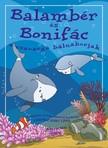 LŐRINCZ JUDIT LÍVIA - Balambér és Bonifác, a csavargó bálnaborjak [eKönyv: pdf, epub, mobi]