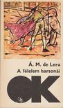 Lera, Ángel Maria de - A félelem harsonái [antikvár]
