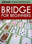 House My Ebook Publishing - Bridge for Beginners [eK�nyv: epub,  mobi]