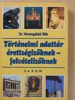 Dr. Veresegyházi Béla - TÖRTÉNELMI ADATTÁR ÉRETTSÉGIZŐKNEK-FELVÉTELIZŐKNEK