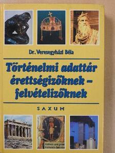 Dr. Veresegyh�zi B�la - T�RT�NELMI ADATT�R �RETTS�GIZ�KNEK-FELV�TELIZ�KNEK
