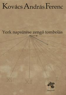 KOV�CS ANDR�S FERENC - York naps�t�se zeng� tombol�s
