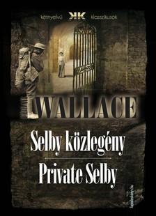 Edgar Wallace - Selby k�zleg�ny - Private Selby [eK�nyv: epub, mobi]