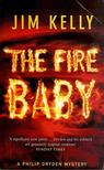 KELLY, JIM - The Fire Baby [antikv�r]