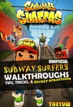Yuw The - Subway Surfers Unofficial Walkthroughs,  Tips,  Tricks,  & Secret Strategies [eK�nyv: epub,  mobi]