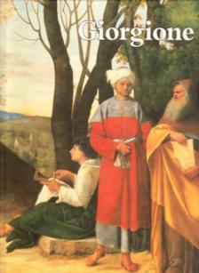 Lilli, Virgilio-Zampetti, Pietro - GIORGIONE  - A MŰVÉSZET KLASSZIKUSAI