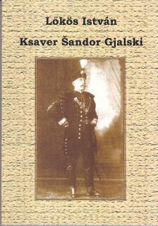 Lőkös István - KSAVER SANDOR GJALSKI