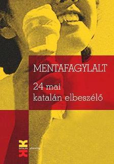 V�logatta: Montserrat Baya - Mentafagylalt. 24 mai katal�n elbesz�l�