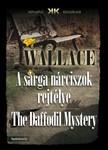 Edgar Wallace - A sárga nárciszok rejtélye - The Daffodil Mystery [eKönyv: epub,  mobi]
