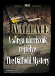 Edgar Wallace - A s�rga n�rciszok rejt�lye - The Daffodil Mystery [eK�nyv: epub,  mobi]