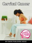 House My Ebook Publishing - Cervical Cancer [eKönyv: epub,  mobi]