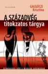 Galg�czi Krisztina - A sz�zadv�g titokzatos t�rgya