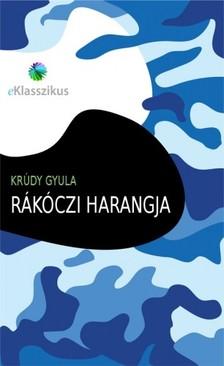 KRÚDY GYULA - Rákóczi harangja [eKönyv: epub, mobi]