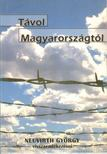 Neuvirth Gy�rgy - T�vol Magyarorsz�gt�l [antikv�r]