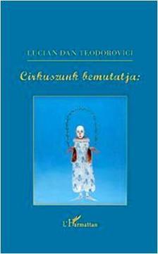 TEODOROVICI, DAN LUCIAN - Cirkuszunk bemutatja