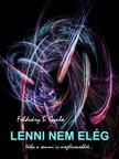 Gyula F�ldv�ry S. - Lenni nem el�g [eK�nyv: pdf,  epub,  mobi]