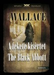 Edgar Wallace - A fekete kísértet - The Black Abbott [eKönyv: epub, mobi]