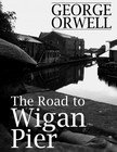 George Orwell - The Road to Wigan Pier [eKönyv: epub,  mobi]