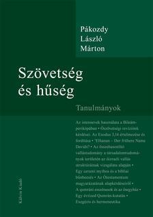 P�kozdy L�szl� M�rton - Sz�vets�g �s h�s�g - Tanulm�nyok