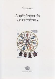 Cseke Ákos - A középkor és az esztétika