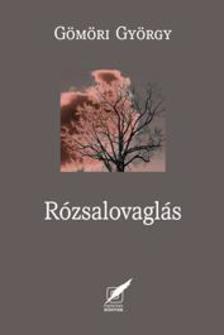Gömöri György - Rózsalovaglás