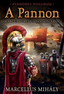 Marcellus Mihály - A Pannon [eKönyv: epub, mobi]