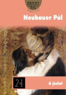 Neubauer P�l - A j�slat