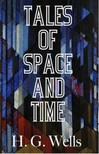 H.G. Wells - Tales of Space and Time [eK�nyv: epub,  mobi]