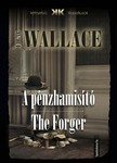 Edgar Wallace - A p�nzhamis�t� - The Forger [eK�nyv: epub, mobi]