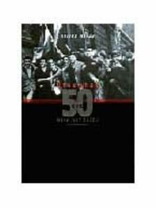 Stefka István - ÖTVENHAT 50 ÉVE - MIVÉ LETT 1956? -