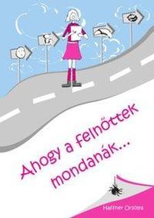 Haffner Orsolya - Ahogy a feln�ttek mondan�k...