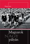 Hegyi Iv�n - Magyarok NAGY p�ly�n
