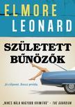 Elmore Leonard - Született bűnözők #